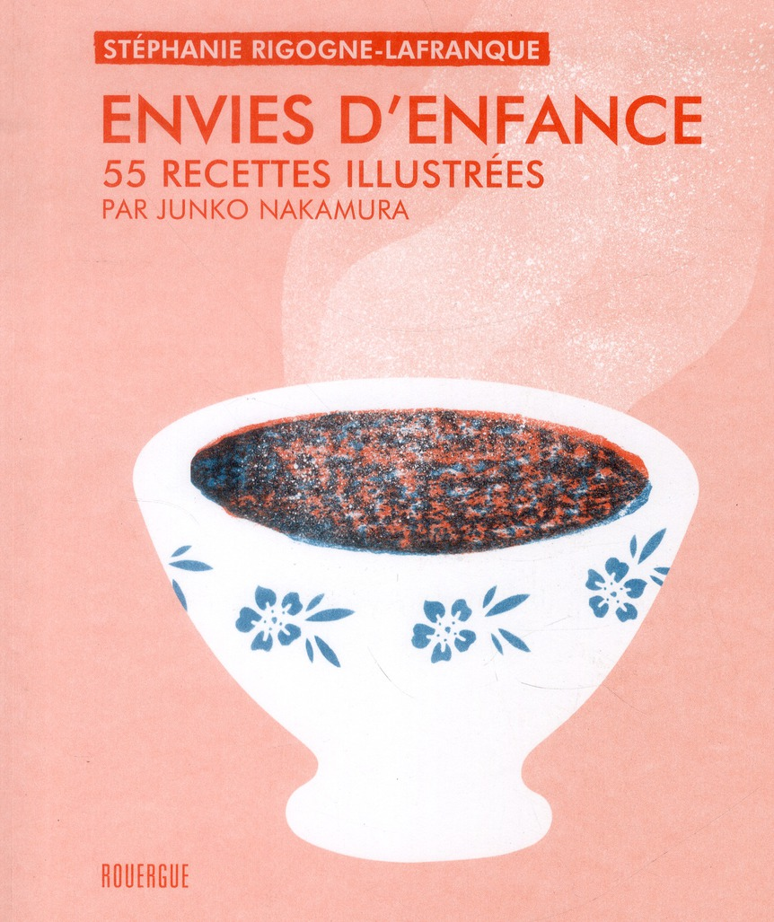 ENVIES D'ENFANCE - 55 RECETTES ILLUSTREES PAR JUNKO NAKAMURA