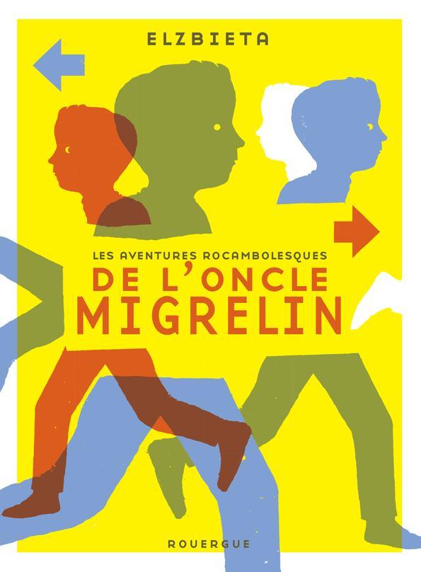 LES AVENTURES ROCAMBOLESQUES DE L'ONCLE MIGRELIN