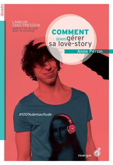 COMMENT (BIEN) GERER SA LOVE STORY - NE