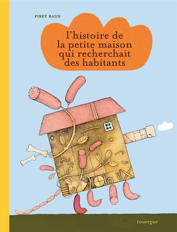 L'HISTOIRE DE LA PETITE MAISON QUI RECHERCHAIT DES HABITANTS