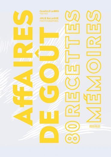 AFFAIRES DE GOUT - 80 RECETTES - MEMOIRE