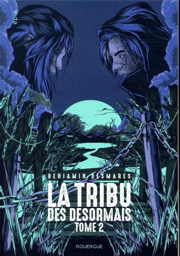 LA TRIBU DES DESORMAIS (TOME 2)