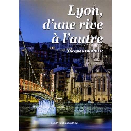LYON, D'UNE RIVE A L'AUTRE