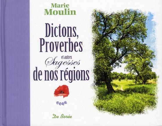 DICTONS, PROVERBES ET AUTRES SAGESSES DE NOS REGIONS
