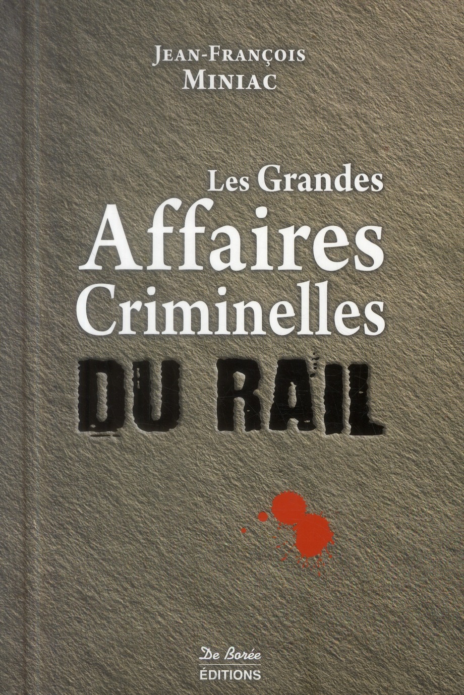 RAIL GRANDES AFFAIRES CRIMINELLES