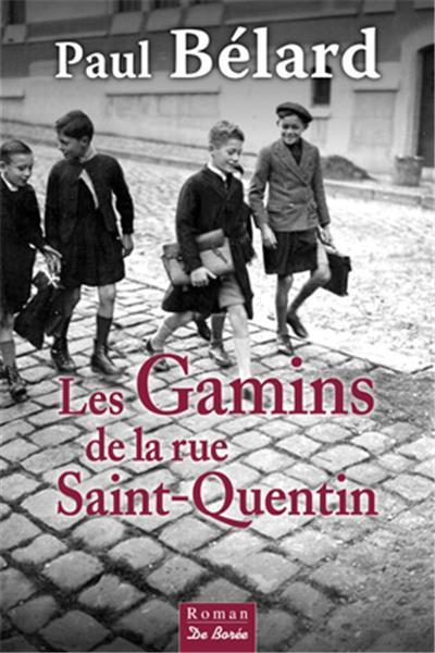 GAMINS DE LA RUE SAINT-QUENTIN (LES)