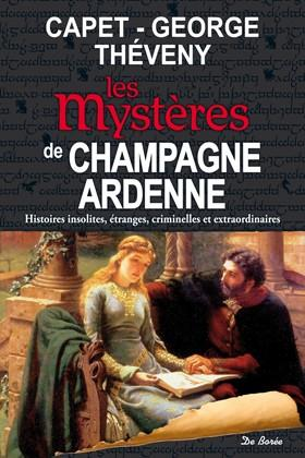 CHAMPAGNE ARDENNE MYSTERES