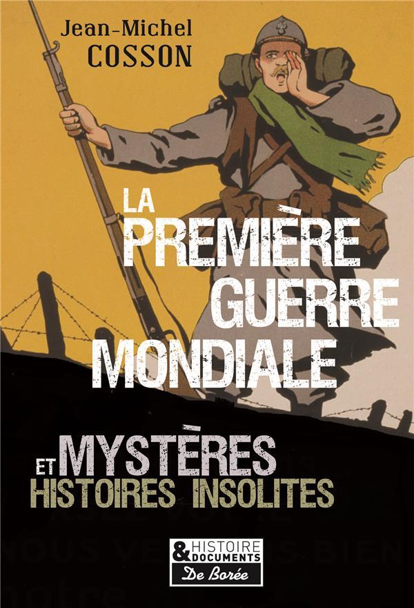 PREMIERE GUERRE MONDIALE MYSTERES ET HISTOIRES INSOLITES (LA)