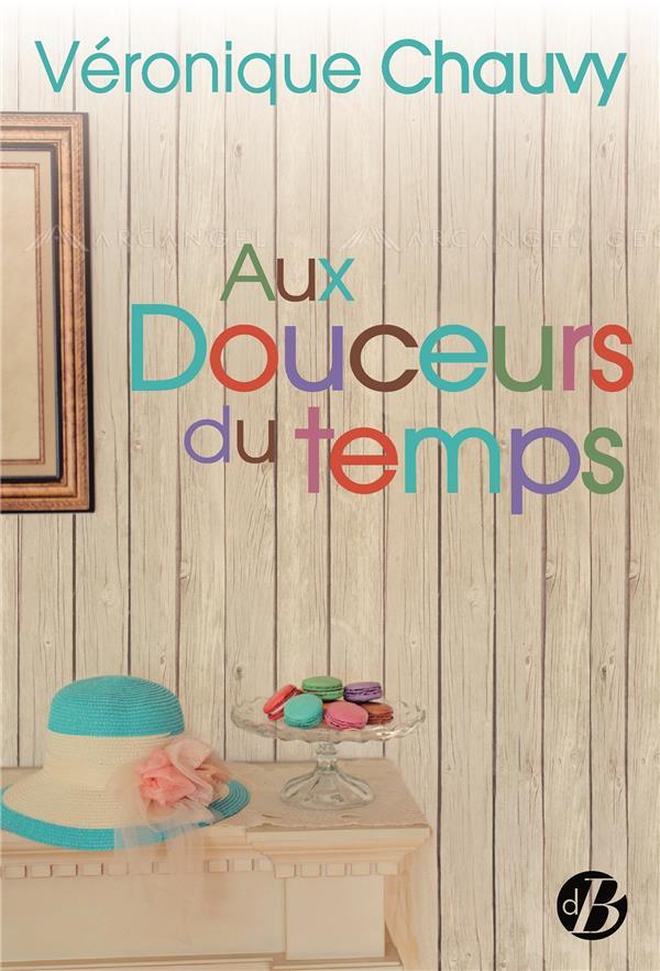 AUX DOUCEURS DU TEMPS
