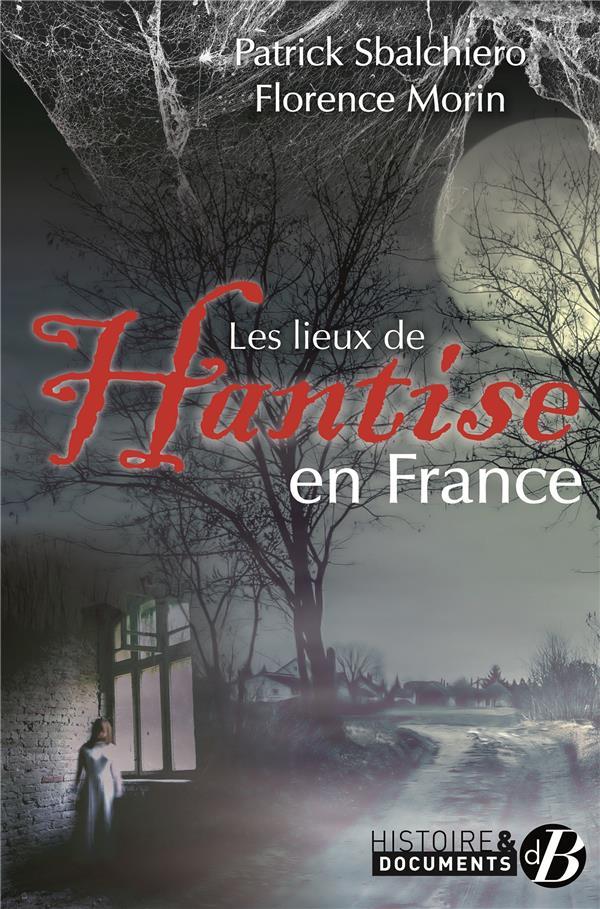 LES LIEUX DE HANTISE EN FRANCE