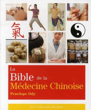 BIBLE DE LA MEDECINE CHINOISE (LA)