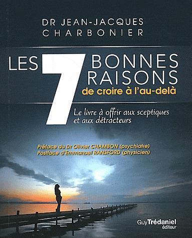 7 BONNES RAISONS DE CROIRE A L'AU DELA