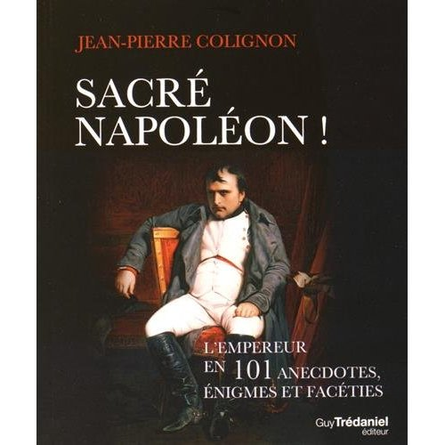 SACRE NAPOLEON !