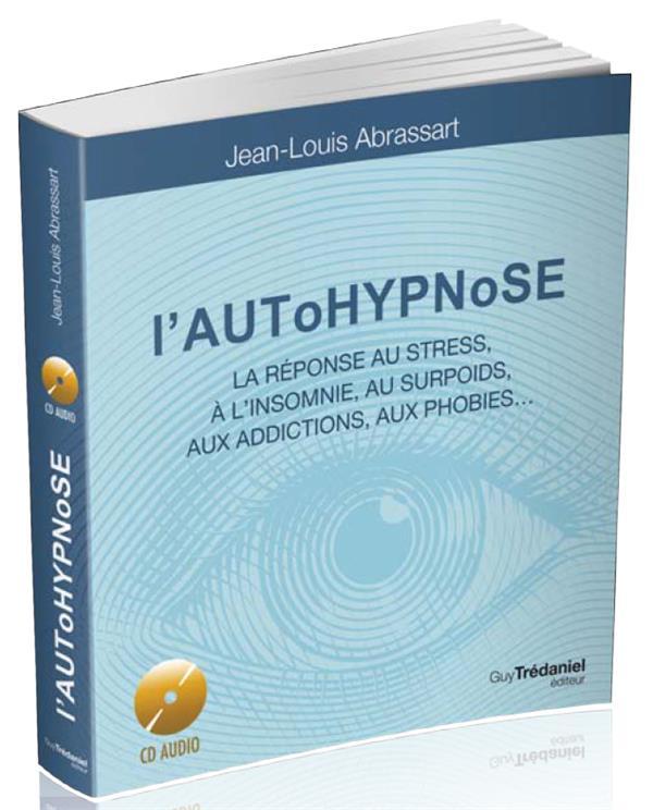 PRATIQUEZ L'AUTOPHYPNOSE AVEC CD AUDIO