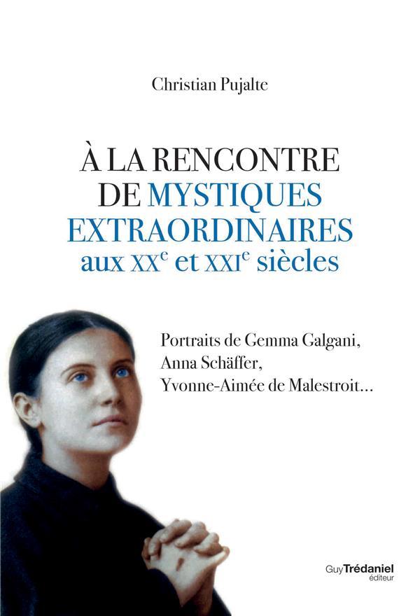 A LA RENCONTRE DE MYSTIQUES EXTRAORDINAIRES