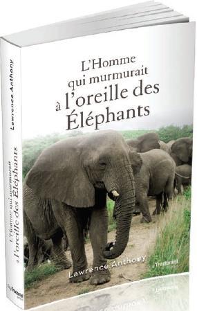 L'HOMME QUI MURMURAIT A L'OREILLE DES ELEPHANTS