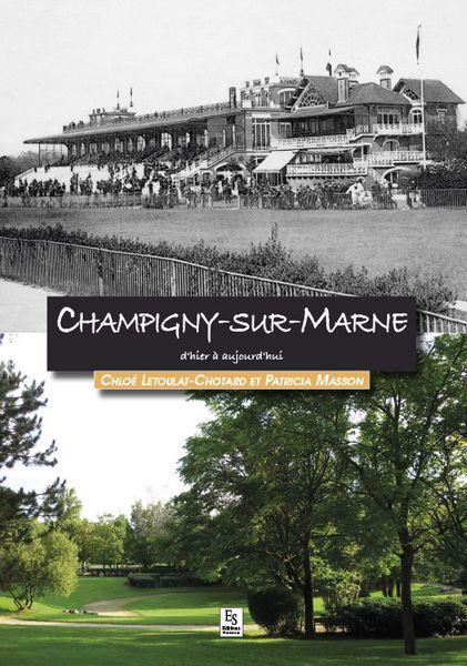 CHAMPIGNY-SUR-MARNE D'HIER A AUJOURD'HUI