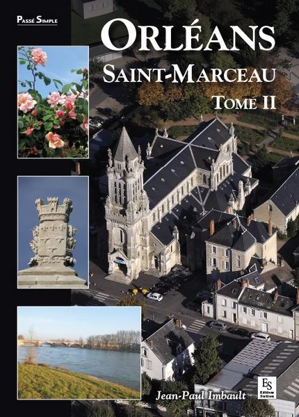 ORLEANS - SAINT-MARCEAU - TOME II