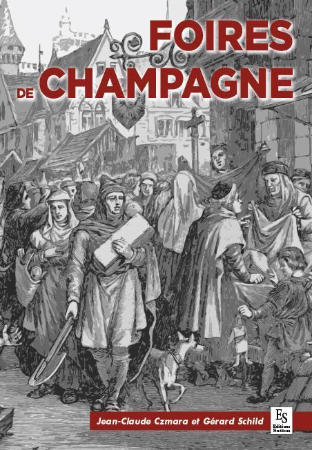 FOIRES DE CHAMPAGNE (LES) - 1150-1250 - L'AGE D'OR