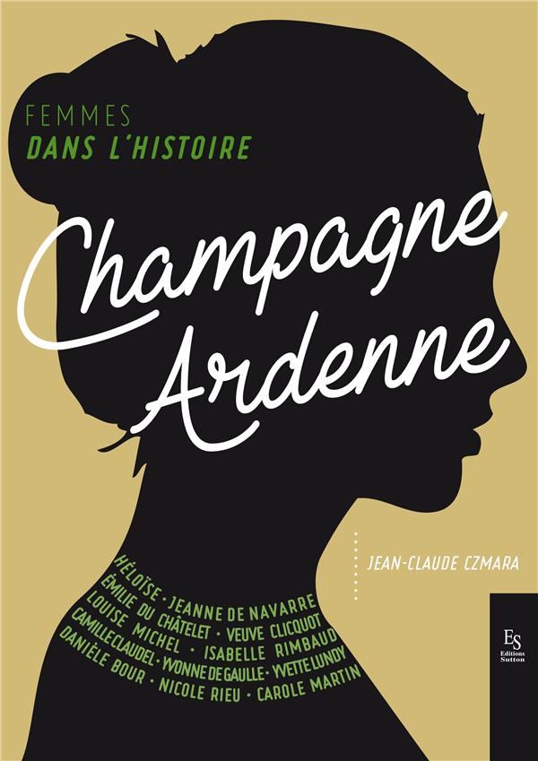 FEMMES DANS L'HISTOIRE. CHAMPAGNE-ARDENNE