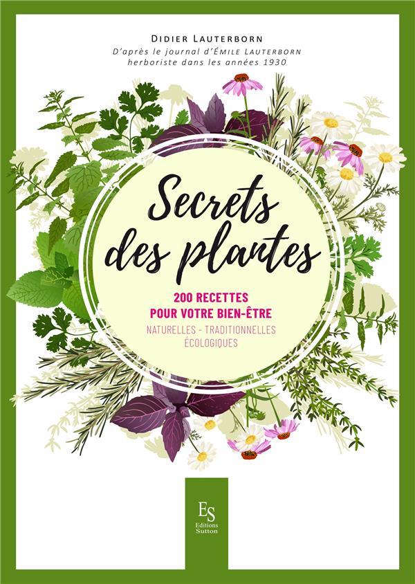 SECRETS DES PLANTES 200 RECETTES POUR VOTRE BIEN-ETRE