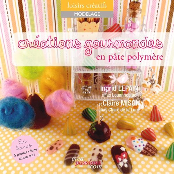 CREATIONS GOURMANDES EN PATE POLYMERE