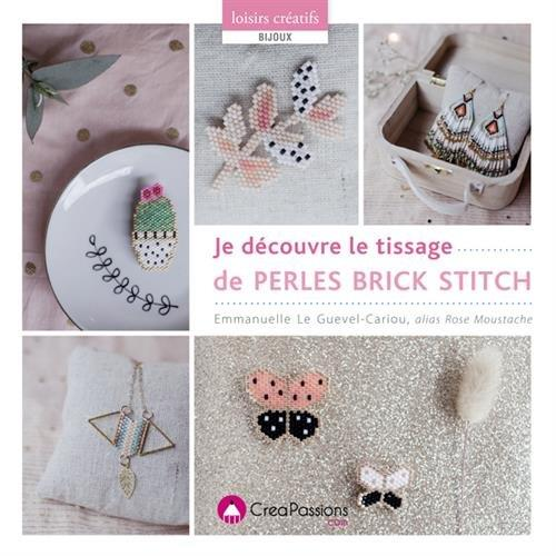 JE DECOUVRE LE TISSAGE DE PERLES BRICK STITCH