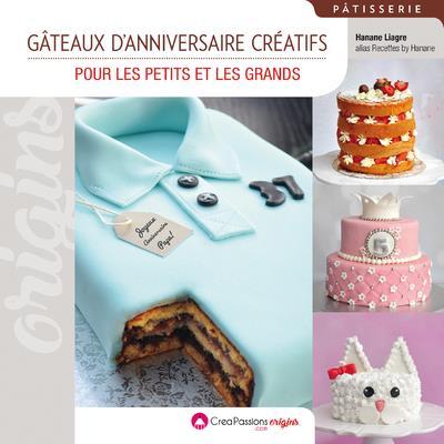GATEAUX D'ANNIVERSAIRE CREATIFS - POUR LES PETITS ET LES GRANDS