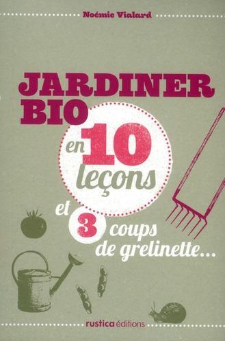 JARDINER BIO EN 10 LECON ET 3 COUPS DE GRELINETTE...