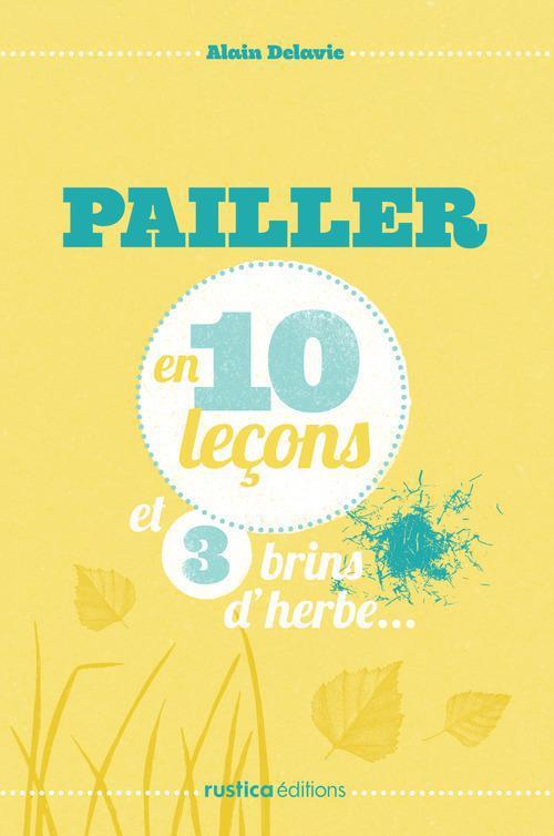 PAILLER EN 10 LECONS ET 3 BRINS D'HERBE...