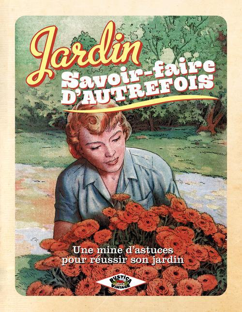 JARDIN SAVOIR-FAIRE D'AUTREFOIS