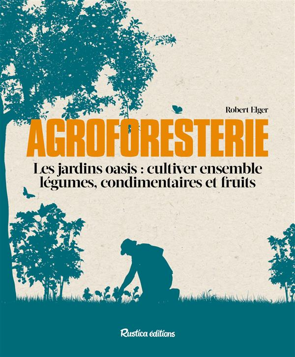 AGROFORESTERIE : CULTIVER ENSEMBLE LEGUMES, CONDIMENTAIRES ET FRUITS