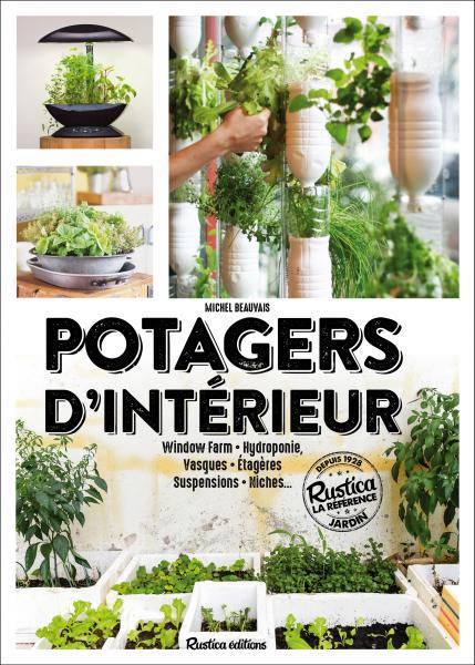 POTAGERS D'INTERIEUR : WINDOW FARM, HYDROPONIE, VASQUES, ETAGERES, SUSPENSIONS, NICHES...