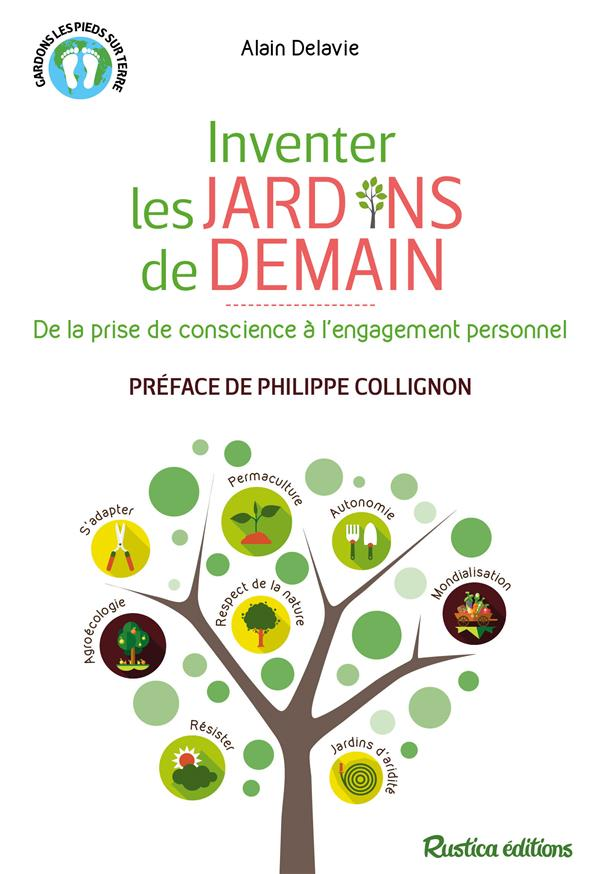 INVENTER LES JARDINS DE DEMAIN. DE LA PRISE DE CONSCIENCE  L'ENGAGEMENT PERSONNEL