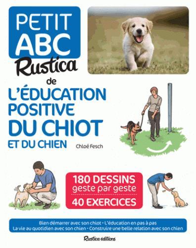 LE PETIT ABC RUSTICA DE L'EDUCATION POSITIVE DU CHIOT ET DU CHIEN