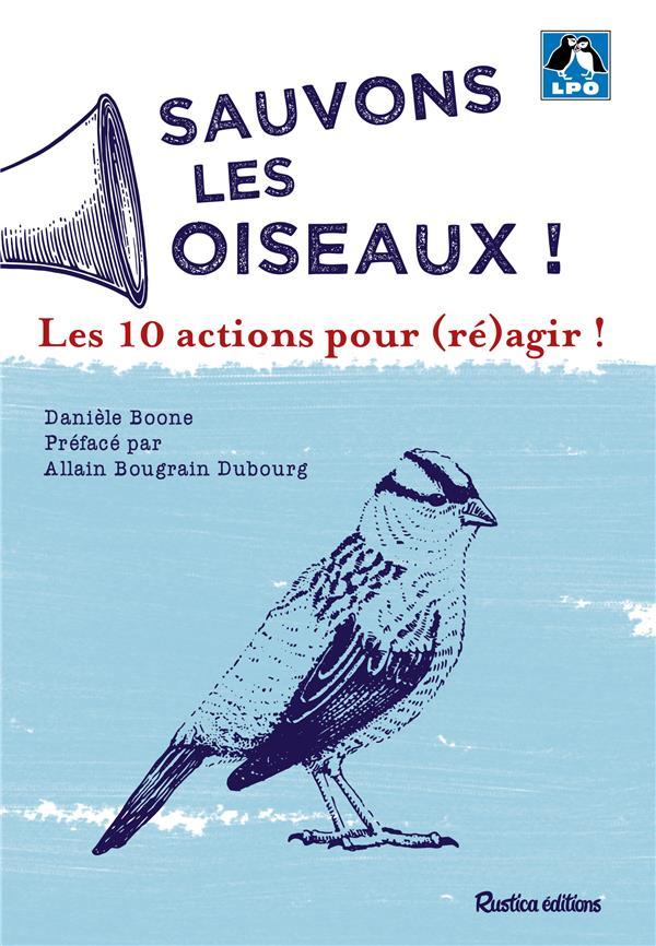 SAUVONS LES OISEAUX : 10 ACTIONS POUR (RE)AGIR !