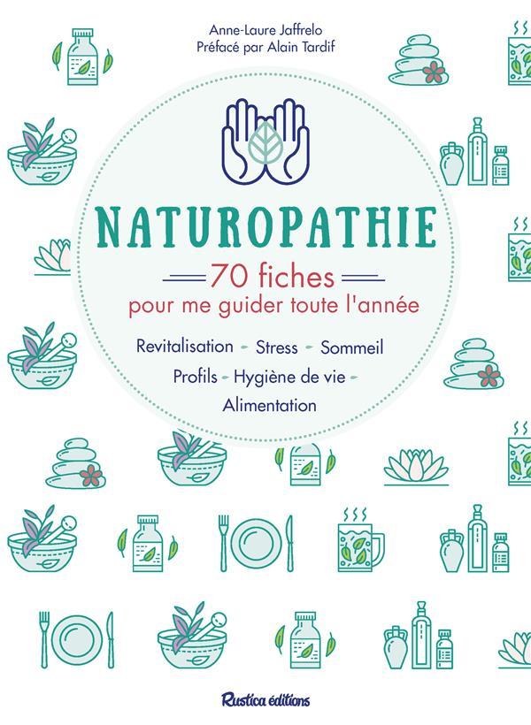 NATUROPATHIE : 70 FICHES POUR ME GUIDER TOUTE L'ANNEE !