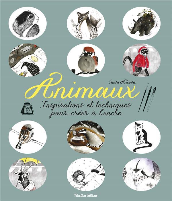 ANIMAUX, INSPIRATIONS ET TECHNIQUES POUR CREER A L'ENCRE