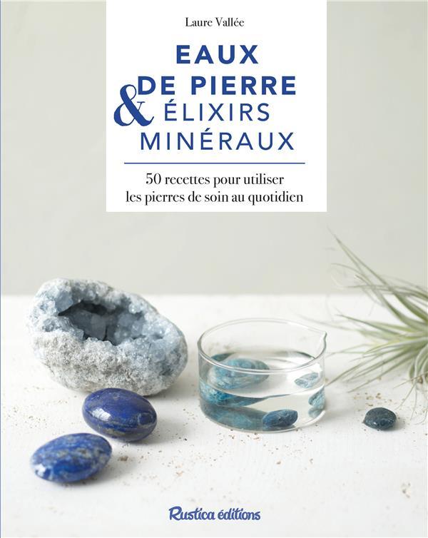 EAUX DE PIERRES ET ELIXIRS MINERAUX