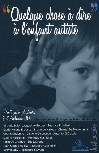 QUELQUE CHOSE A DIRE A L'ENFANT AUTISTE. PRATIQUE A PLUSIEURS A L'ANTENNE 110