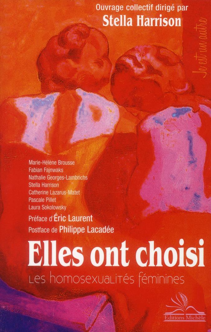 ELLES ONT CHOISI - LES HOMOSEXUALITES FEMININES