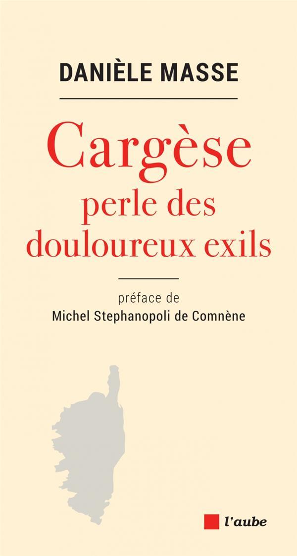 CARGESE, PERLE DES DOULOUREUX EXILS