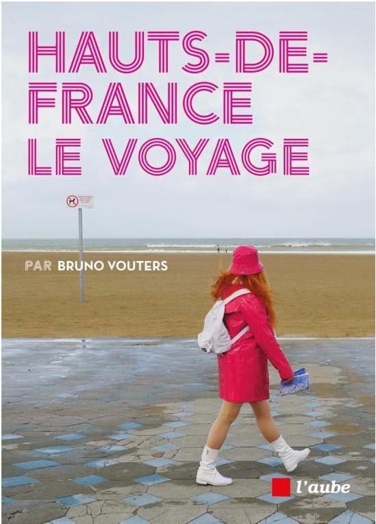 HAUTS DE FRANCE, LE VOYAGE