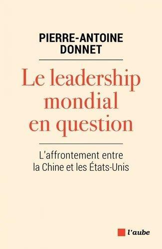 LE LEADERSHIP MONDIAL EN QUESTION - L'AFFRONTEMENT ENTRE LA