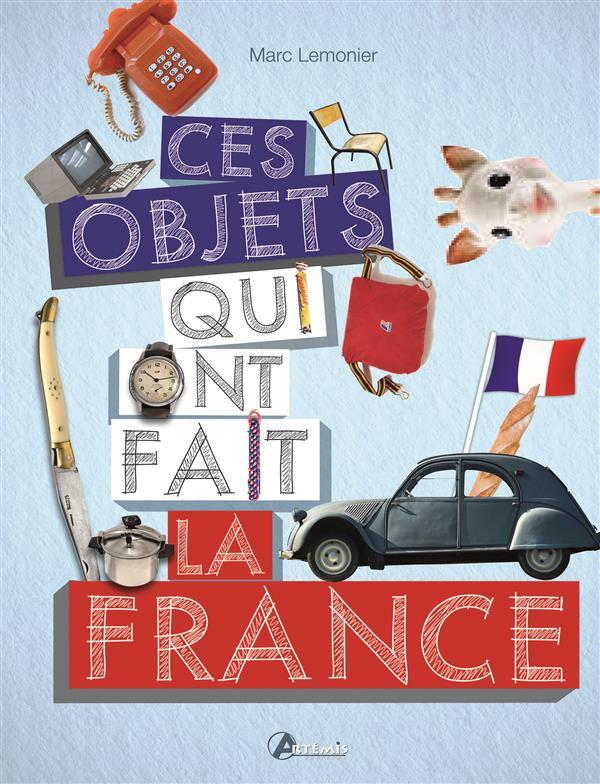CES OBJETS QUI FONT LA FRANCE