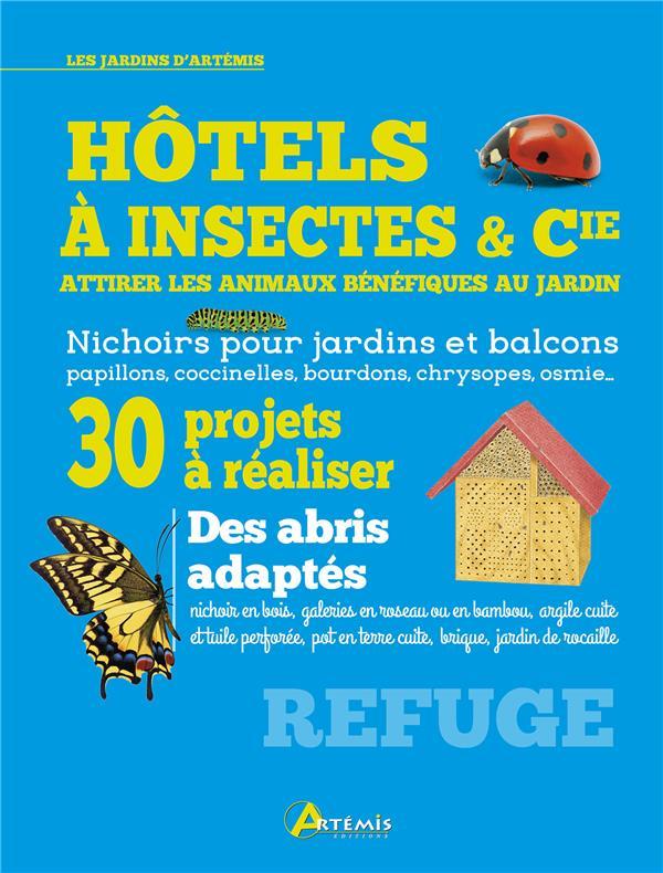 HOTELS A INSECTES & CIE, ATTIRER LES ANIMAUX BENEFIQUES AU JARDIN