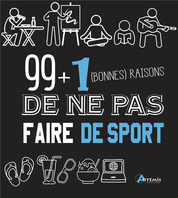 99 + 1 BONNES RAISONS DE NE PAS FAIRE DE SPORT