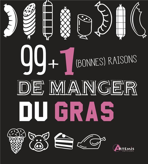 99 + 1 BONNES RAISONS DE MANGER DU GRAS