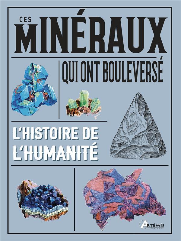 CES MINERAUX QUI ONT BOULEVERSE L'HISTOIRE DE L'HUMANITE