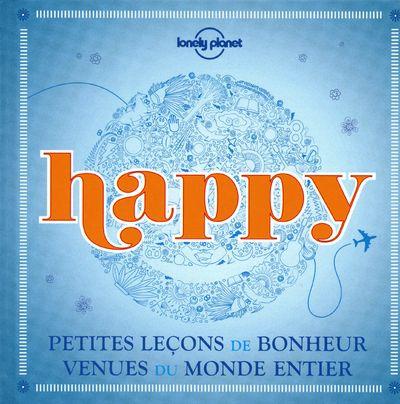 HAPPY PETITES LECONS DE BONHEUR VENUES DU MONDE ENTIER